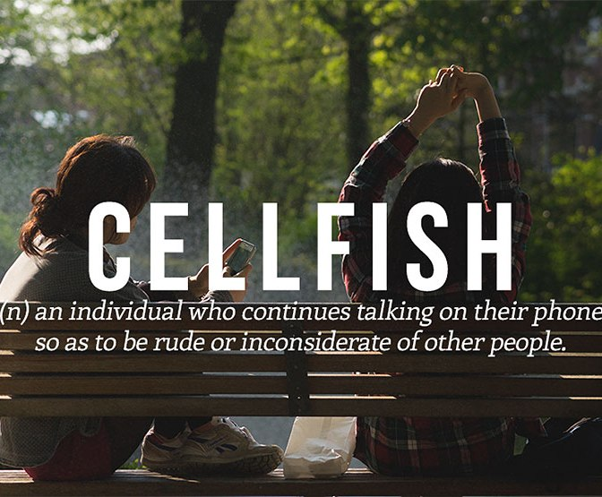 Cellfish, a new word for selfish people with cell phones